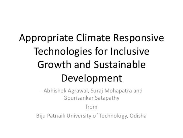appropriate climate responsive technologies for inclusive Research-based principles of learning & teaching strategies   we can shape the classroom climate in developmentally appropriate ways in fact, many studies have shown that the climate we create has implications for our students a negative climate may impede learning and performance, but a positive climate can energize students' learning.