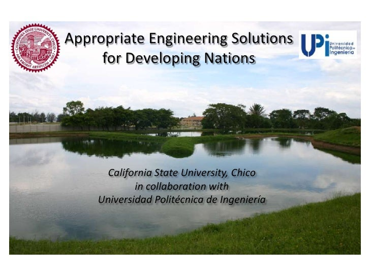 Appropriate Engineering Solutionsfor Developing Nations<br />California State University, Chico <br />in collaboration wit...
