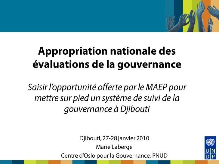 Appropriation nationale des évaluations de la gouvernanceSaisir l'opportunité offerte par le MAEP pour mettre sur pied un ...
