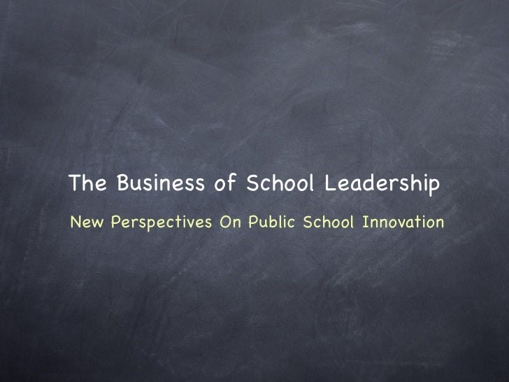 The Business of School Leadership: New Perspectives on Public School Innovation