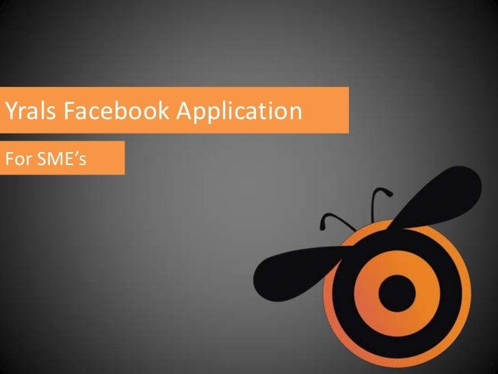 Yrals Facebook Application For SME's