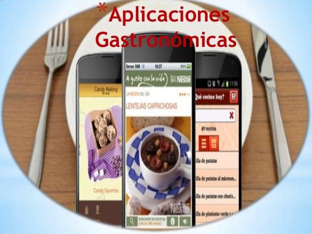 *Aplicaciones  Gastronómicas