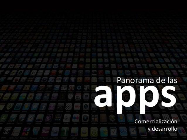 Panorama de las Comercialización y desarrollo apps