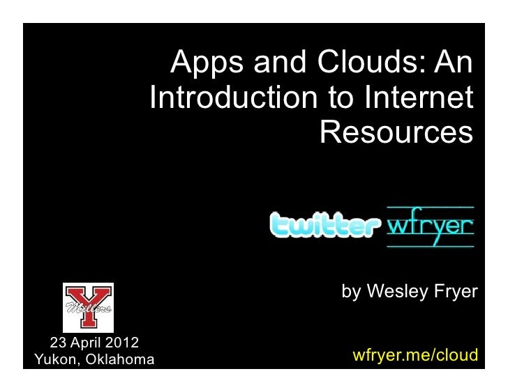 Apps and Clouds: An Introduction to Internet Resources