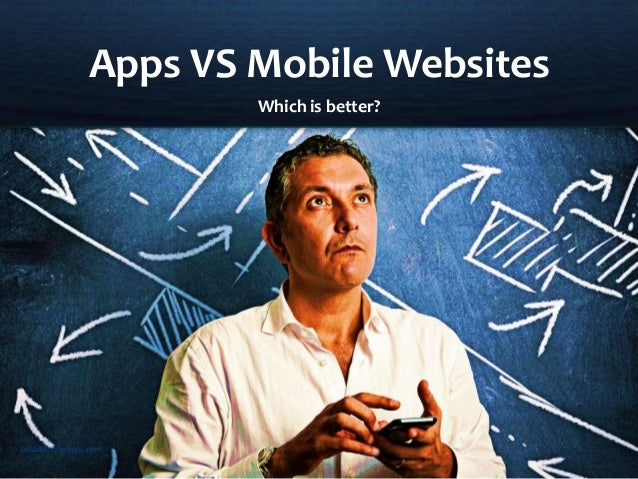 Apps VS Mobile Websites Which is better? LulusMobileApps.com