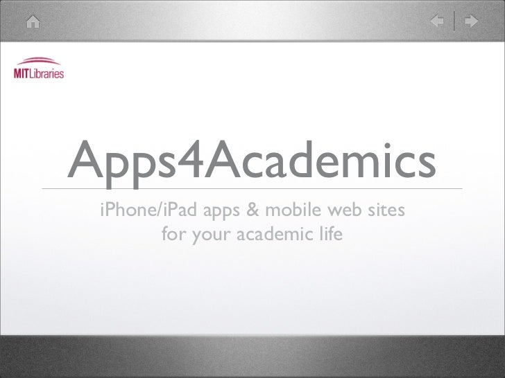 Apps4Academics iPhone/iPad apps & mobile web sites        for your academic life