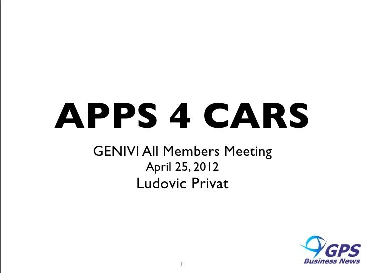 APPS 4 CARS GENIVI All Members Meeting        April 25, 2012       Ludovic Privat              1