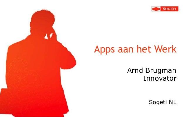 Apps aan het Werk      Arnd Brugman          Innovator           Sogeti NL