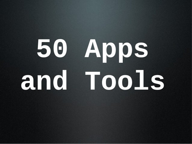 Apps and tools