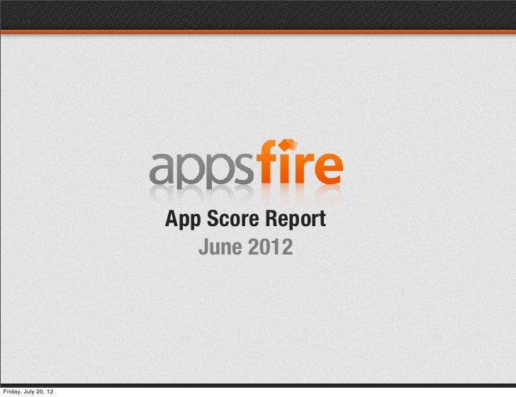 App Score Report                         June 2012Friday, July 20, 12