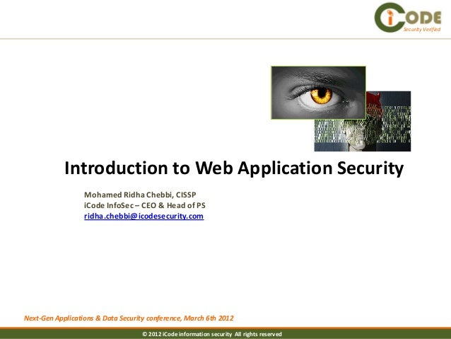 Security Verified            Introduction to Web Application Security                  Mohamed Ridha Chebbi, CISSP        ...