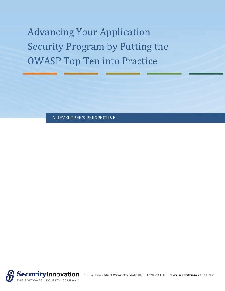 Advancing Your ApplicationSecurity Program by Putting theOWASP Top Ten into Practice     A DEVELOPER'S PERSPECTIVE        ...