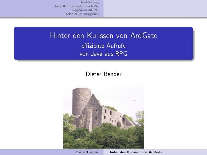 Einführung Java Komponenten in RPG           AppServer4RPG       Beispiel im VergleichHinter den Kulissen von ArdGate     ...