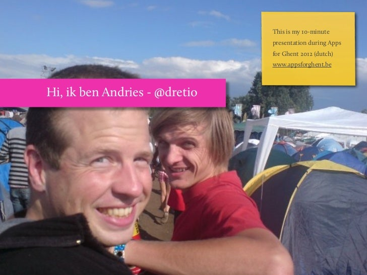 This is my 10-minute                               presentation during Apps                               for Ghent 2012 (...