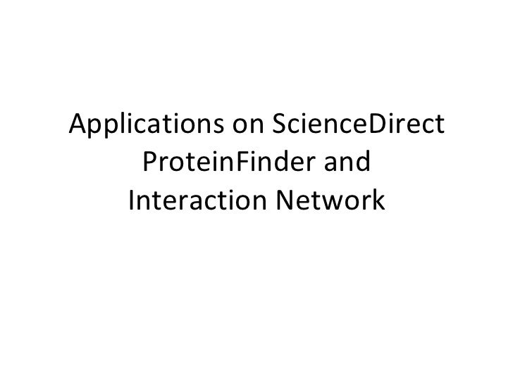 Applications on ScienceDirect ProteinFinder and Interaction Network