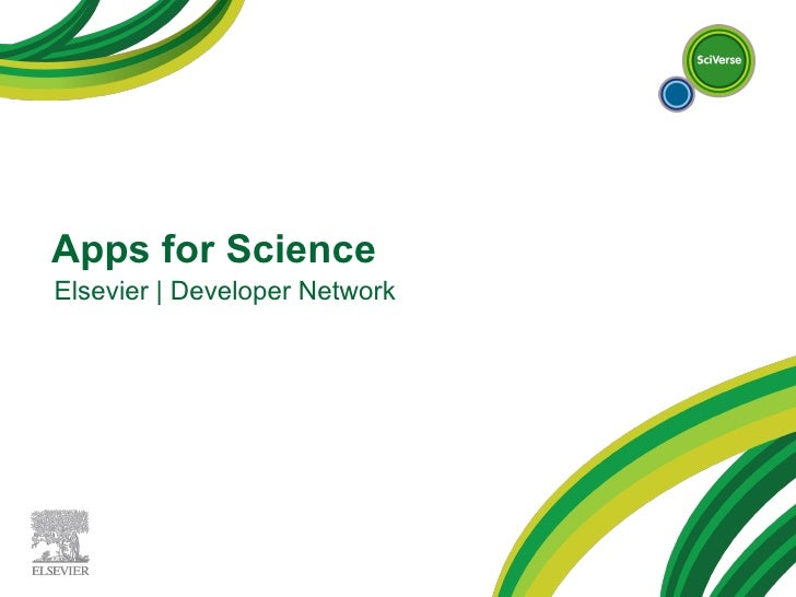 Apps for Science - Elsevier Developer Network Workshop 201102