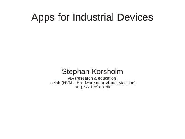 Apps for Industrial Devices som understøttes af HVM'en. Alternativer, så som Python, LUA, Java af Stephan Erbs Korsholm, ViaUC