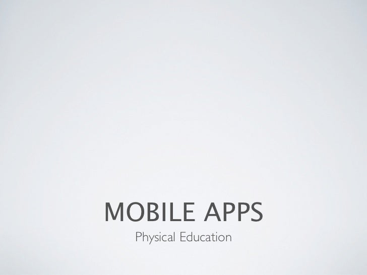 MOBILE APPS  Physical Education