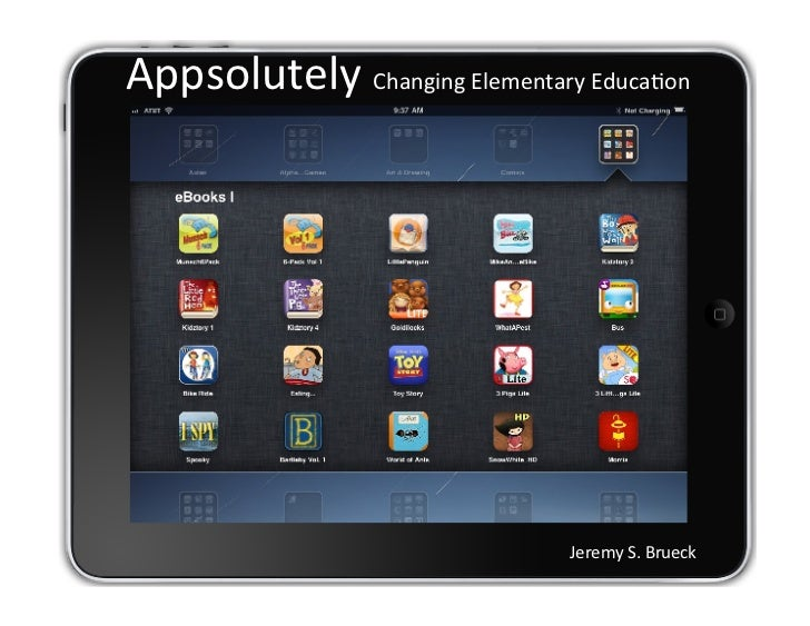Appsolutely Changing Elementary Educa6on                                          Jeremy S. Brueck