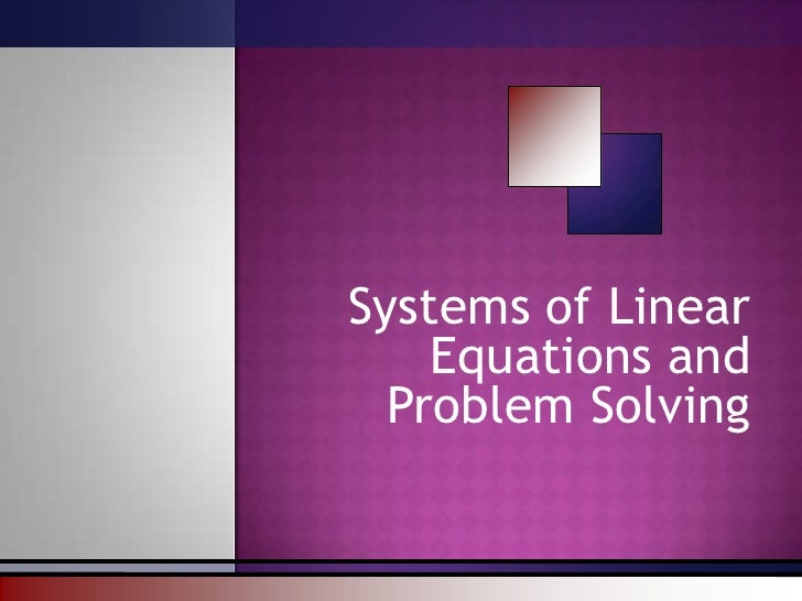 Systems of Linear Equations and Problem Solving<br />