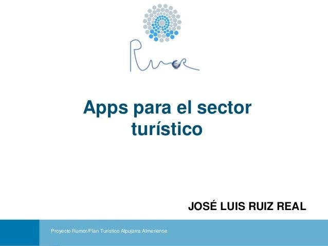 PROYECTO RUMOR JOSÉ LUIS RUIZ REALPortadaJOSÉ LUIS RUIZ REALApps para el sectorturísticoProyecto Rumor/Plan Turístico Alpu...