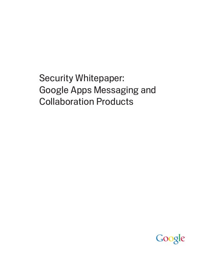 Security Whitepaper:Google Apps Messaging andCollaboration Products