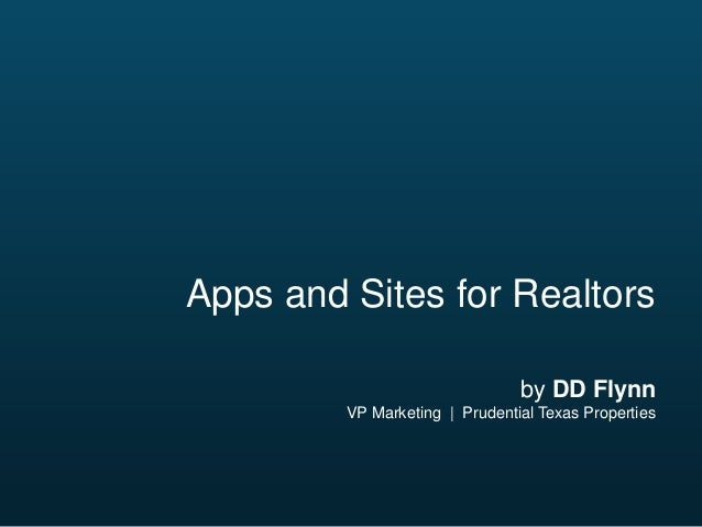 Apps and Sites for Realtors by DD Flynn VP Marketing | Prudential Texas Properties