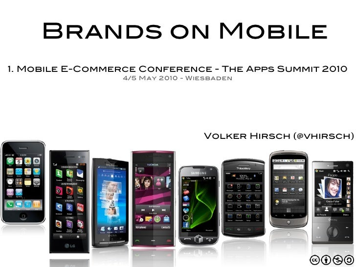 Brands on Mobile 1. Mobile E-Commerce Conference - The Apps Summit 2010                   4/5 May 2010 - Wiesbaden        ...