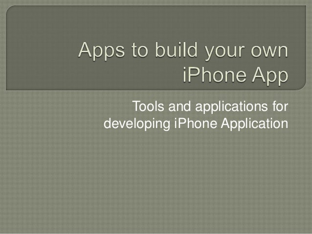 Tools and applications for developing iPhone Application