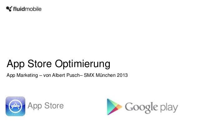 App Store OptimierungApp StoreApp Marketing – von Albert Pusch– SMX München 2013
