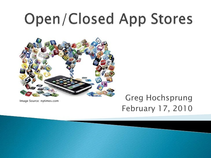 Open/Closed App Stores<br />Greg Hochsprung<br />February 17, 2010<br />Image Source: nytimes.com<br />