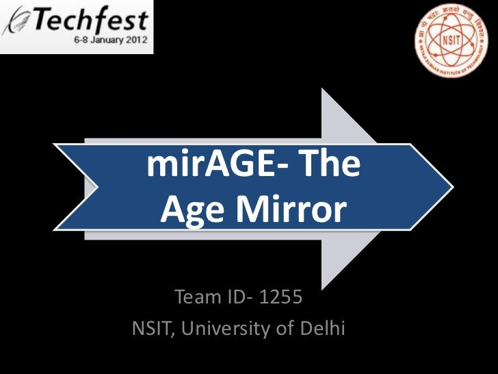 mirAGE- The Age Mirror     Team ID- 1255NSIT, University of Delhi