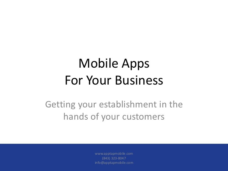 Mobile Apps    For Your BusinessGetting your establishment in the    hands of your customers           www.apptapmobile.co...
