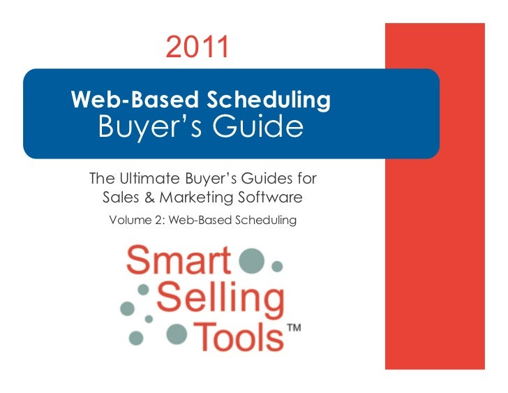 2011Web-Based Scheduling  Buyer's Guide The Ultimate Buyer's Guides for   Sales & Marketing Software   Volume 2: Web-Based...