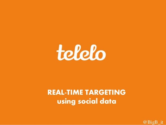 REAL-TIME TARGETING using social data @BigB_it