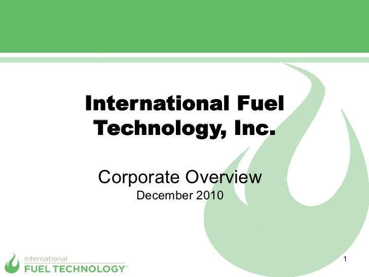 International Fuel Technology, Inc. Corporate Overview     December 2010                      1