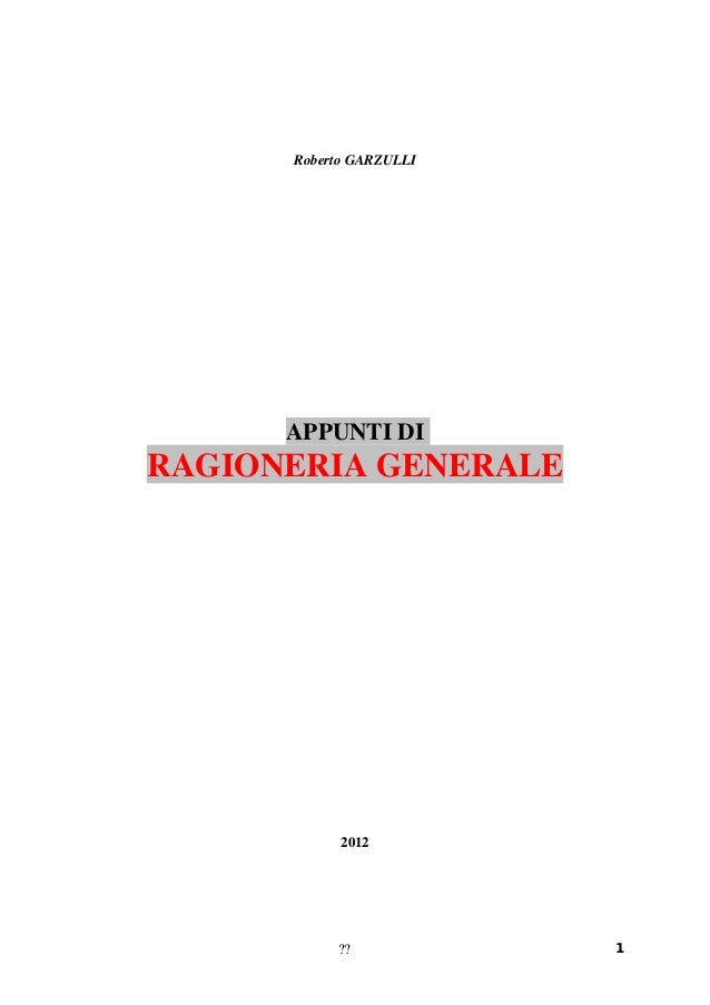 Roberto GARZULLI      APPUNTI DIRAGIONERIA GENERALE            2012           ??            1