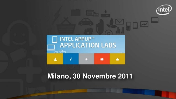 Intel AppUp Application Lab 30 nov2011 Milan