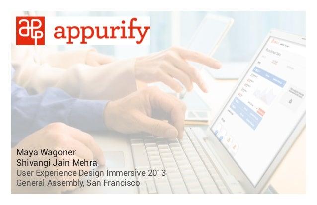 Maya Wagoner Shivangi Jain Mehra  User Experience Design Immersive 2013 General Assembly, San Francisco