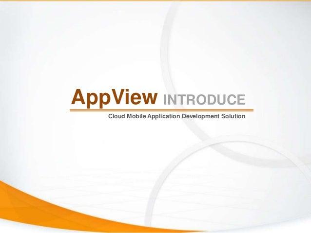 AppViewCloud Mobile Application Development SolutionINTRODUCE