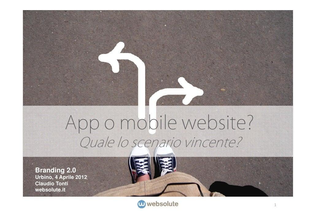 App vs mobile website - Intervento di Claudio Tonti (Websolute) a Branding 2.0 - edizione 2012