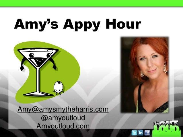 Amy's Appy HourAmy@amysmytheharris.com@amyoutloudAmyoutloud.com