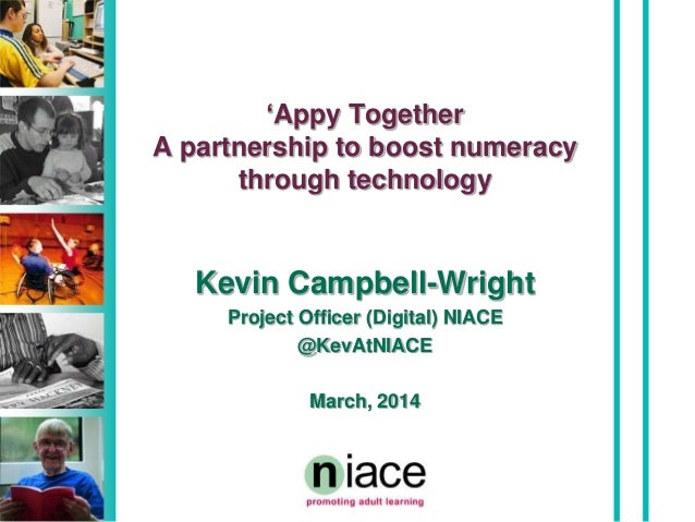 'Appy Together A partnership to boost numeracy through technology Kevin Campbell-Wright Project Officer (Digital) NIACE @K...