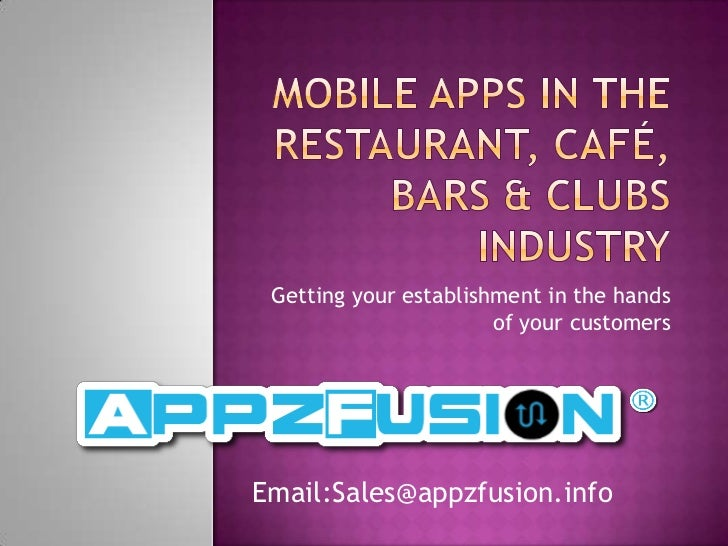 Getting your establishment in the hands                       of your customersEmail:Sales@appzfusion.info
