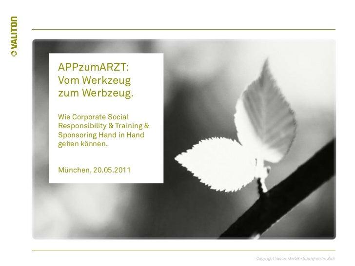 APPzumARZT:     Vom Werkzeug     zum Werbzeug.     Wie Corporate Social     Responsibility & Training &     Sponsoring Han...