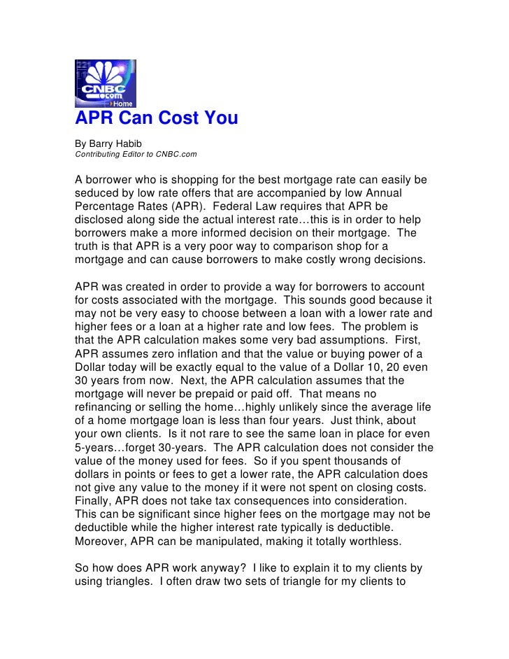 APR Can Cost You By Barry Habib Contributing Editor to CNBC.com   A borrower who is shopping for the best mortgage rate ca...