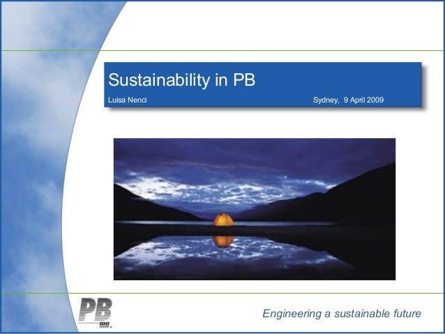 Engineering a sustainable futureSustainability in PBLuisa Nenci Sydney, 9 April 2009