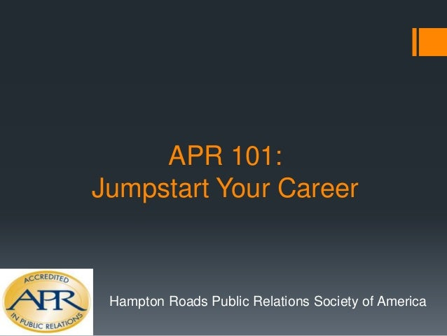 APR 101: Jumpstart Your Career  Hampton Roads Public Relations Society of America