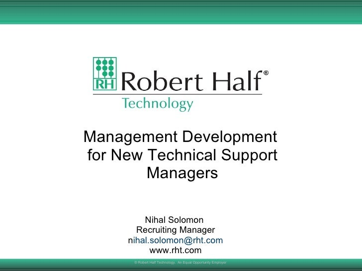 Management Development  for New Technical Support Managers Nihal Solomon  Recruiting Manager n [email_address] www.rht.com