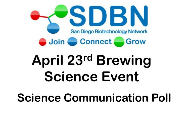 April 23Brewing           rd   Science EventScience Communication Poll